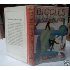 Biggles Au Grand North W.E. Johns's Own Library Biggles Flies North French