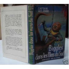 Biggles Dans Les Mers Du Sud Biggles in the South Seas W.E. Johns's Own Library