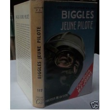 Biggles Jeune Pilote Biggles of 266 From Capt W.E. Johns's Own Library