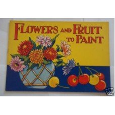 Flowers and Fruit To Paint Vintage Unused painting book Circa 1940's