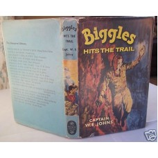 Biggles Hits The Trail W.E. Johns, g+ in g+ dust wrapper
