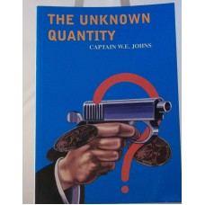 The Unknown Quantity (by W.E. Johns)