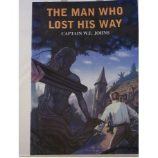 The Man Who Lost His Way (by W.E. Johns)