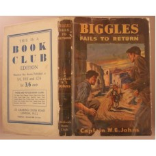 Biggles Fails To Return (by W.E. Johns)