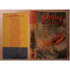 Biggles Buries A Hatchet (by W.E. Johns)