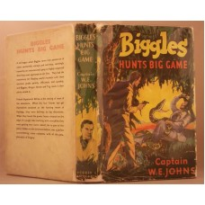 Biggles Hunts Big Game (by W.E. Johns)