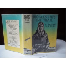 Biggles Hits The Trail (by W.E. Johns)