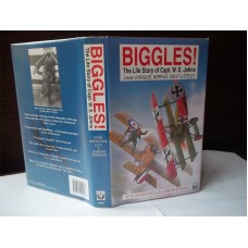 Biggles The Life Story Of Captain W.E. Johns