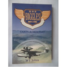 Biggles Takes A Holiday (by W.E. Johns)